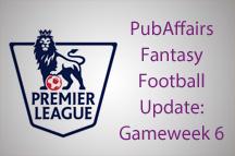 PubAffairs Fantasy Football League Standings: Gameweek 6