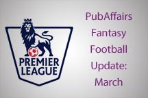 PubAffairs Fantasy Football League 2014/15: March Round-up